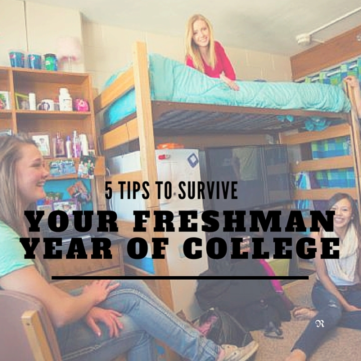 5 Tips To Survive Freshman Year Of College