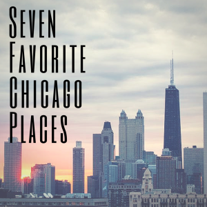Favorite Five Chicago Places (1)