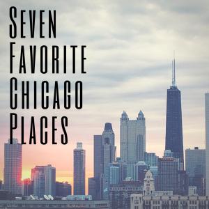 Favorite Five Chicago Places (1)