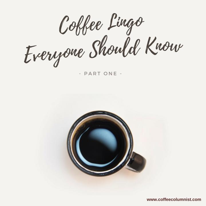 Coffee Lingo Everyone ShouldKnow
