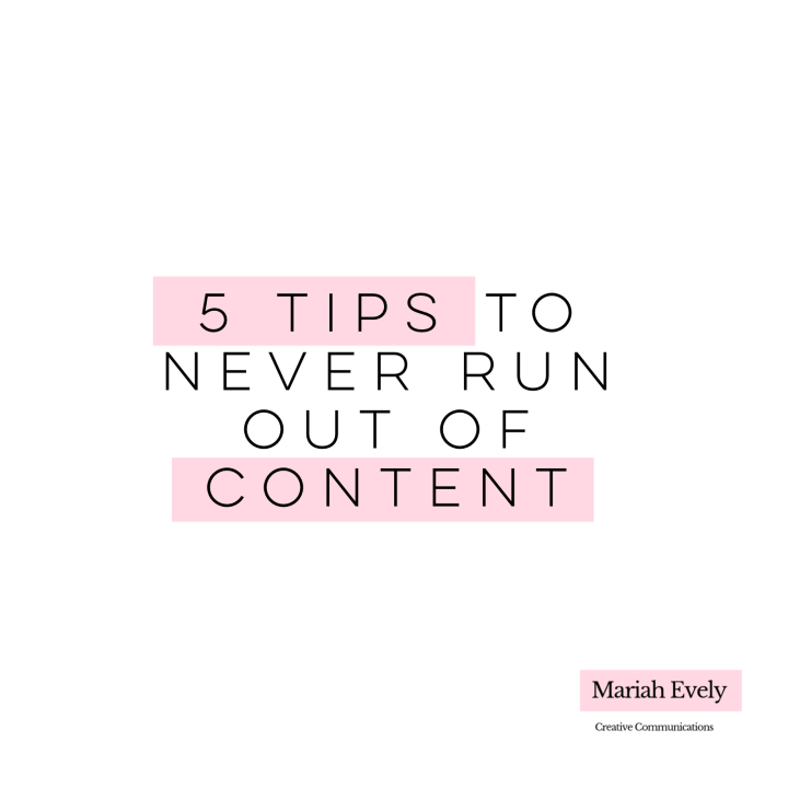 5 Tips to Never Run Out ofContent