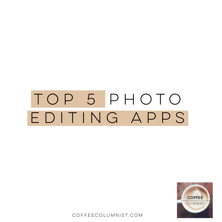 Top 5 Photo EditingApps